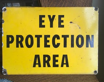Vintage Metal Sign Eye Protection Area porcelain Industrial Public Steampunk