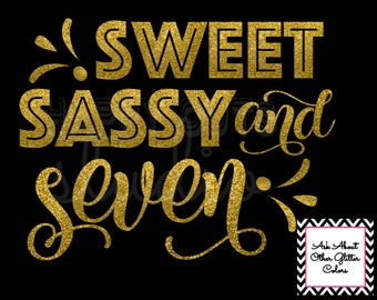 Sweet Sassy and Seven Vinyl Glitter Iron On Birthday Girl Party Bling Girly Girl/ Iron On Vinyl Decal Glitter Iron for shirt