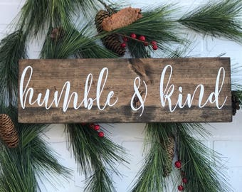Humble and Kind, Humble and Kind Sign, Humble and Kind Wood Sign, Wood Sign, Wooden Sign, Wall Decor, Wood Wall Decor, Sign, Positivity Sign