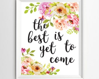 The best is yet to come Calligraphy print Inspirational quote print Typographic quote Printable nursery wall art Positive Art decor