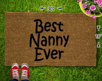 Best Nanny Ever Coir Doormat - 18x30 - Welcome Mat - House Warming - Mud Room - Gift - Custom