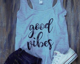 good vibes, cute t-shirt, cute shirts, custom tank top, custom shirt, cute tank tops, cute tank top, quote tank top, good vibes shirt, tank