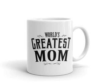 Funny Mom Gift, World's Greatest Mom Coffee Mug, gift for mom