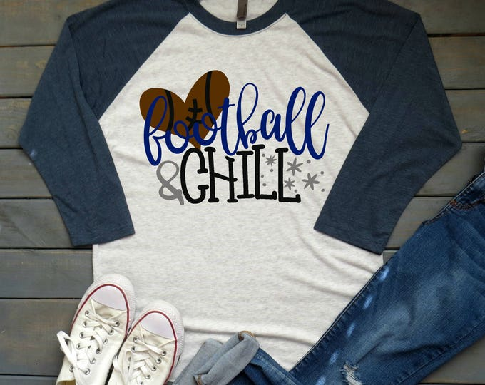 Football and Chill Raglan Tee, Women's Football Shirt, Sunday Shirt, Football Mom Tee, Ladies Football Tee