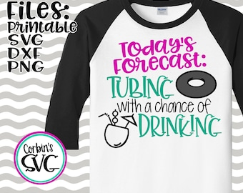 Tubing SVG * Tubing With A Chance Of Drinking Cut File - dxf, SVG & PDF Printable Files - Silhouette Cameo, Cricut