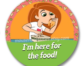 "Kim Possible ""I'm Here for the Food!"" Inspired 3"" Pinback Button"