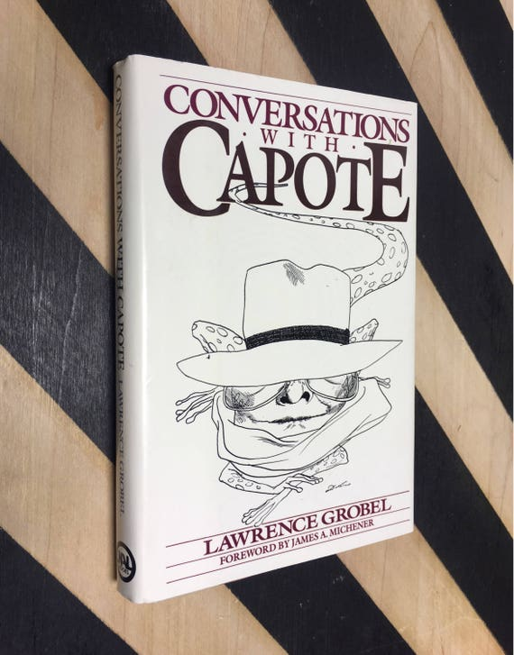 Conversations with Capote by Lawrence Grobel; Foreword by James A. Michener (1985) hardcover book