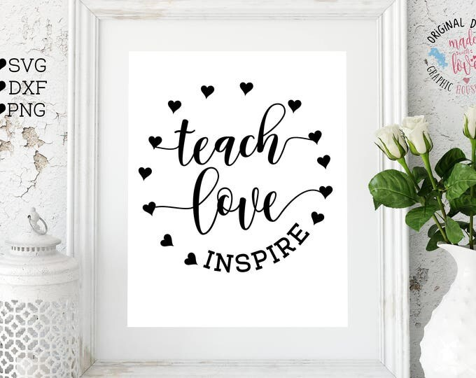 inspire svg, school svg, love svg, teach love inspire svg cutting file, svg files, silhouette cameo, cricut, iron on, teaching svg,
