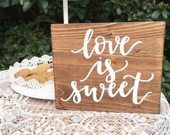 Wood sign wedding wooden sign love is sweet sign love sign home decor sign candy bar sign rustic sign rustic wedding decor sign marriage