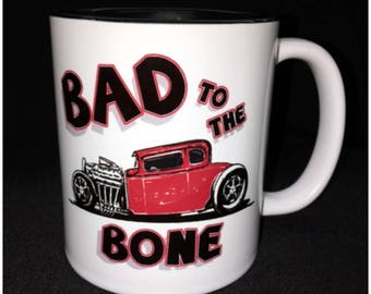 Hot Rod, Custom Car Coffee Mug, Street Rod, Roadster, Bad to the Bone, 5 Window, Blown Hemi