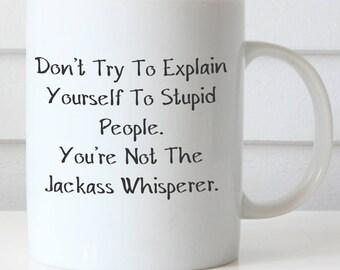 Jackass Whisperer Coffee Mug, Funny Coffee Mug, Office Mug