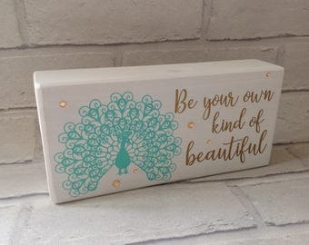 Inspirational quote solid wood block. Be your own kind of beautiful