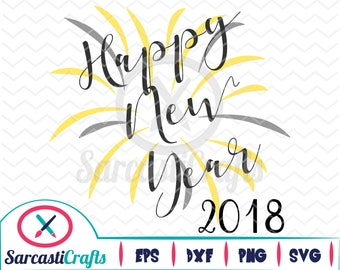 Happy New Years Burst 2018 - New Years Graphic - Digital download - svg - eps - png - dxf - Cricut - Cameo - Files for cutting machines