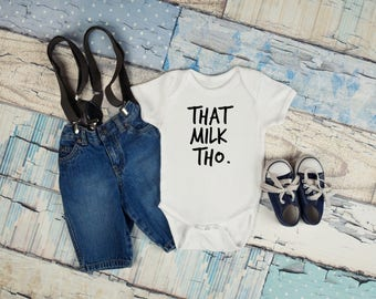That Milk Tho Baby Bodysuit / Baby Shower Gifts / Funny Baby Shower Gifts / Baby Gifts