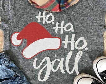 Ho ho ho svg, y'all svg, Christmas svg, Santa svg, hohoho svg, Santa Hat SvG, SVG, DXF, EPS, Christmas quote svg, cut file, Christmas shirt