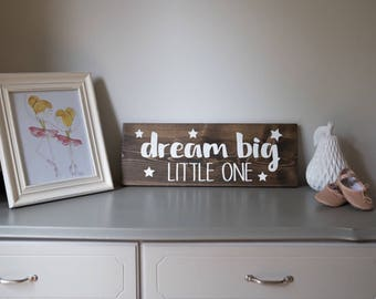 Dream Big Little One, nursery art, kids wall art, rustic signs, childrens decor, westcoast art, rustic signs, wood sign