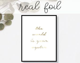The World Is Your Oyster Print // Real Gold Foil // Minimal // Gold Foil // Modern Office // Typography