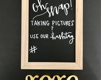 Oh Snap Wedding Hashtag Sign
