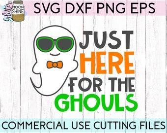 Just Here For The Ghouls svg dxf eps png Files for Cutting Machines Cameo Cricut, Boy Halloween svg, Cute Ghost svg, Pumpkin svg, Spooky svg