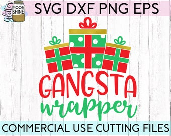 Gangsta Wrapper svg dxf png eps Files for Cutting Machines Cameo Cricut, Christmas, Cute, Girly, Winter, Santa's List, Funny, Kids, Baby svg