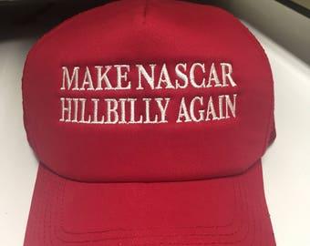 Make NASCAR Hillbilly Again hat