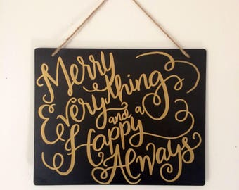 Merry Everything and a Happy Always Chalkboard Sign