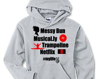 Messy Bun Musical.ly Trampoline Netflix MyLife Hoodie