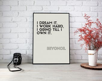 """Beyonce """"Formation -- I dream it, I work hard, I grind till I own it."""" 18X24 inch INSTANT DOWNLOAD quote poster"""