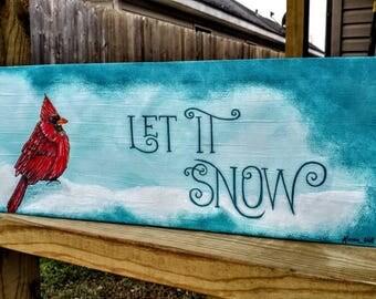 "Let it snow, Cardinal canvas painting 19""×7""×2"""