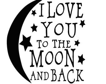 Love You To The Moon & Back SVG Digital Download File