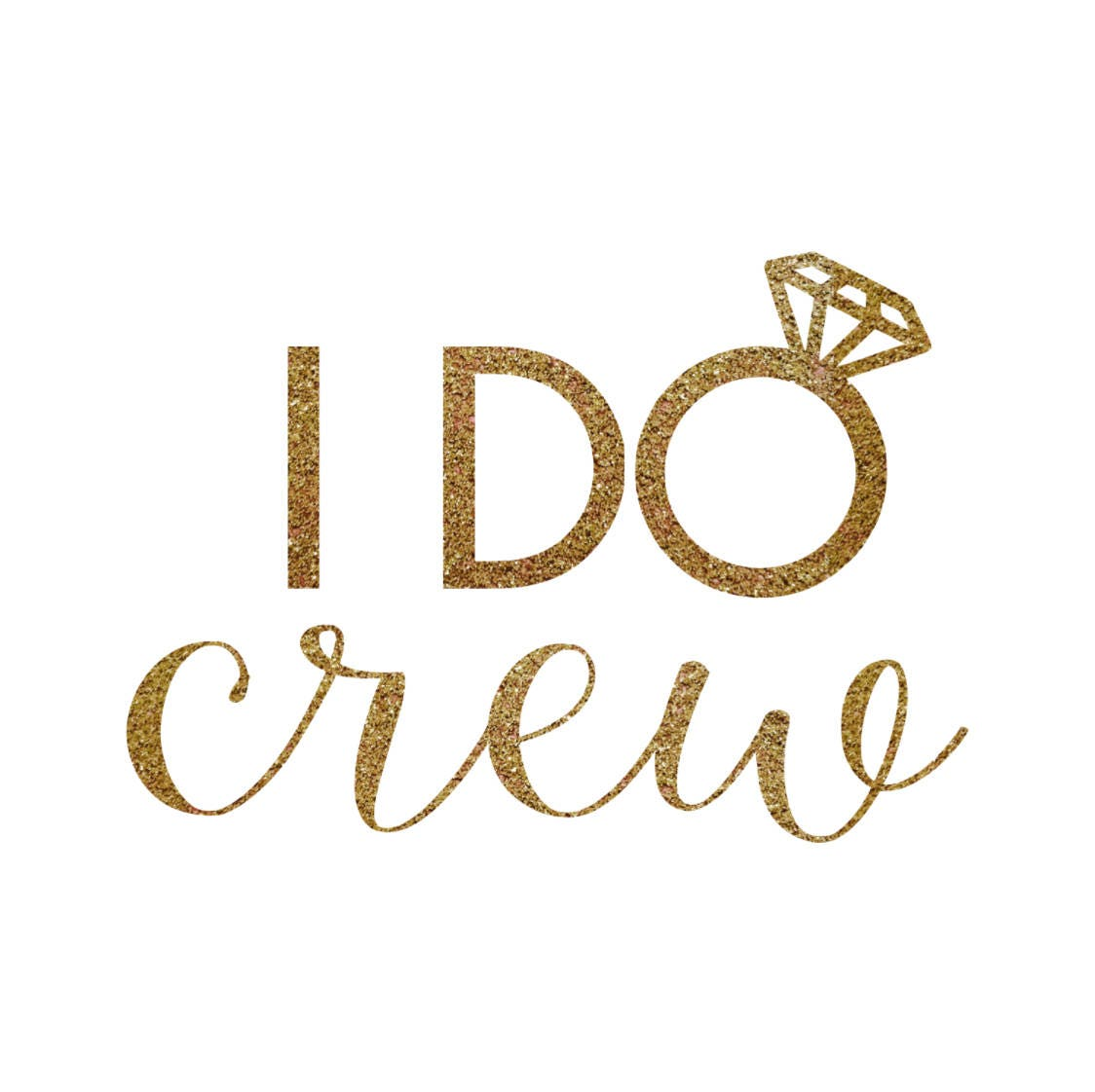 Iron On I Do Crew Gold Glitter Decal Bachelorette Party