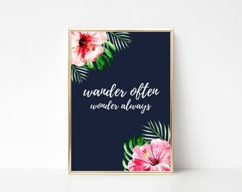 Wonder Always Tropical Printable Art,Printable Wall Art Print,Blue Wall Art,Wall Print Quote,Tropical Flowers,Digital Print,Instant Download