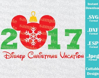 INSTANT DOWNLOAD SVG Disney Inspired Christmas Vacation Mickey Mouse 2017 Cutting Machines Svg, Esp, Dxf and Jpeg Format Cricut Silhouette