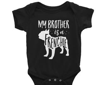 Baby Onesie 'My Brother Is A Frenchie' - 3 colors! - Funny Cute French Bulldog - Baby Clothing Gift Baby Shower - Dog Lover