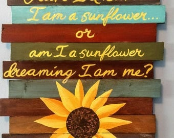 Have I dreamt Im a Sunflower