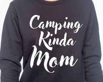 Camping Kinda Mom Sweatshirt - Camping Girl Sweatshirt - Funny Mom Sweatshirt - Sweatshirt for Mom