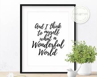 Wonderful World, PRINTABLE Wall Art, Happt Life Quote, Louis Armstrong, Wanderlust, Modern Black Typography, Digital Download Poster Print