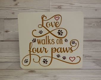 Love walks on four paws, Dog lover, fan, New pet owner, Cats, Birthday, quote plaque, Now home gift, Pet adoption, rehoming