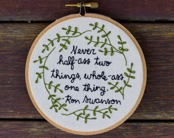Ron Swanson Quote Embroidery Hoop