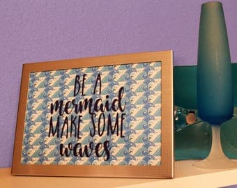 Be a Mermaid, Make Some Waves 5x7 Photo Frame Decor Sign
