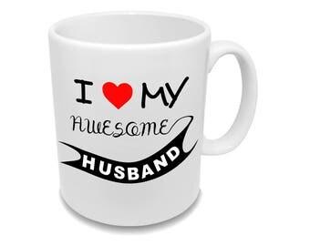 I Love My Awesome Husband * Gift for Wife * Funny Coffee Mug *