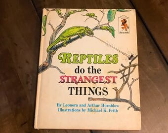 Reptiles do the Strangest Things Book By Leonora and Arthur Hornblow - Childrens Reptile Books - 1970