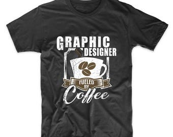 Graphic Designer Fueled By Coffee Funny T-Shirt