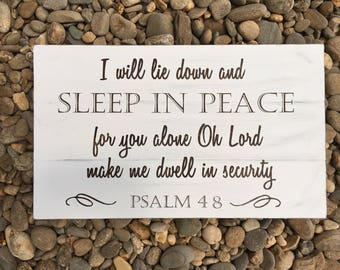 Rustic  Wood Sign/Scripture/ I will lie down and sleep in peace for you alone oh lord make me dwell in security/ Psalm 4:8/ Wall Sign