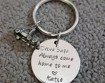 Drive Safe Key Chain w/ Truck, Always Come Home to Me Key Chain, Handstamp, Truck Driver Be Safe Gift
