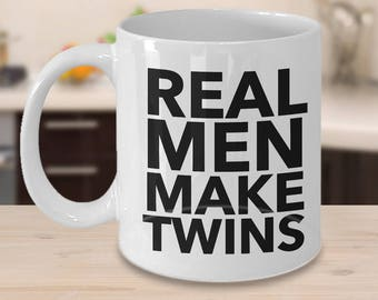 Real Men Make Twins Coffee Mug - Dad of Twins Gift - New Dad Gift - New Dad Mug - Father's Day Gifts for Twins Dad Cup World's Best Dad Mugs