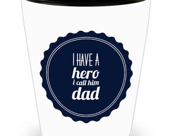 I Have A Superhero, I Call Him DAD #1 DAD!!! Let him know how much you care with every shot! White Ceramic Shot Glass Gift!