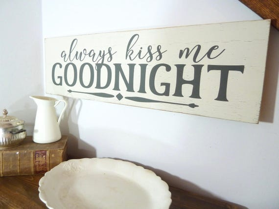 Wedding Bedroom Wall Decoration : Always kiss me goodnight sign bedroom wall decor anniversary