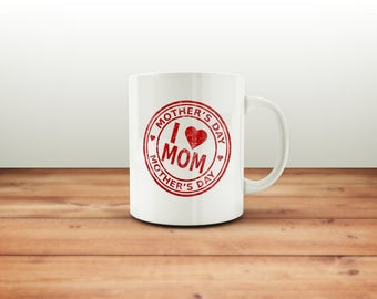 I love Mom Mug / Mothers Day Gift / Mothers Day / Gift for Mom / Gift for Wife / Gift for Her / Mother Mug / Mother's Day / Mamma Bear Mug