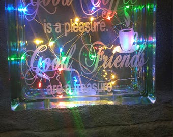 Good Coffee is a pleasure Good friends are a treasure